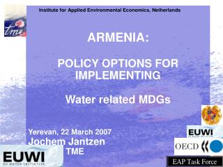 ARMENIA:  POLICY OPTIONS FOR  IMPLEMENTING  Water related MDGs Yerevan, 22 March 2007