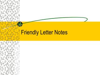 Friendly Letter Notes