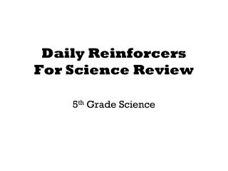 Daily Reinforcers For Science Review