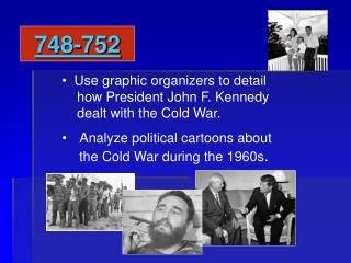748-754 Use graphic organizers to detail     how President John F. Kennedy