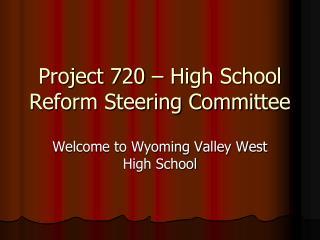 Project 720 – High School Reform Steering Committee