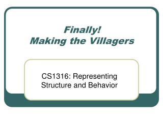 Finally! Making the Villagers