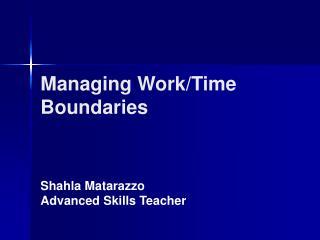 Managing Work/Time Boundaries