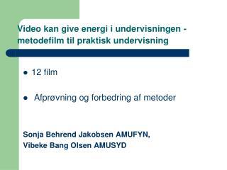 Video kan give energi i undervisningen - metodefilm til praktisk undervisning