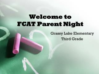 Welcome to FCAT  Parent Night