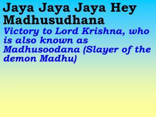 New 743 Jaya Jaya Jaya Hey Madhusoodhana