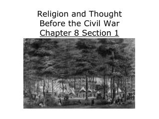 Religion and Thought  Before the Civil War Chapter 8 Section 1