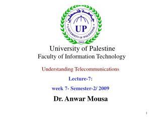 Understanding Telecommunications Lecture- 7 : week  7 - Semester-2/ 2009