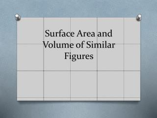 Surface Area and Volume of Similar Figures