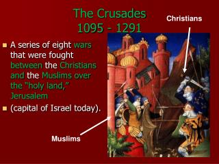 The Crusades  1095 - 1291