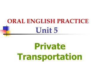 ORAL ENGLISH PRACTICE Unit 5