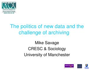 The politics of new data and the challenge of archiving