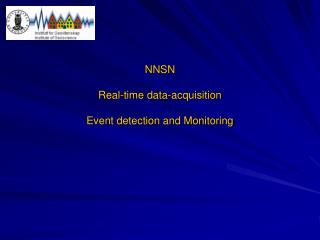 NNSN Real-time data-acquisition Event detection and Monitoring