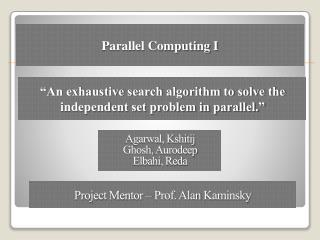 �An exhaustive search algorithm to solve the independent set problem in parallel.�