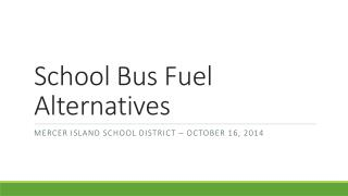 School Bus Fuel Alternatives