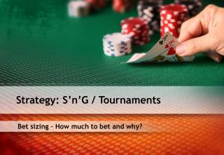 Bet sizing – How much to bet and why?