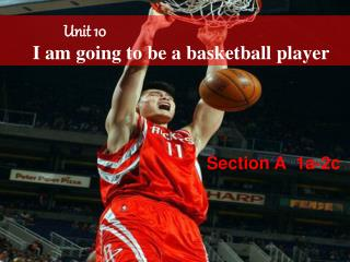 Unit 10 I am going to be a basketball player