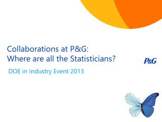 Collaborations at P&G: Where are all the Statisticians?