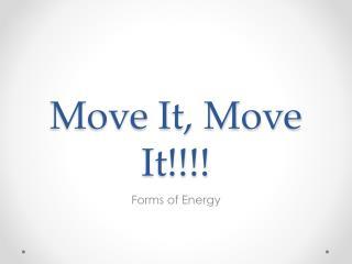 Move It, Move It!!!!