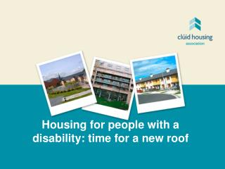 Housing for people with a disability: time for a new roof