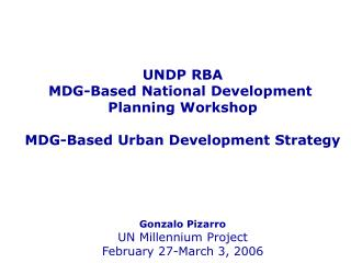 UNDP RBA MDG-Based National Development  Planning Workshop MDG-Based Urban Development Strategy