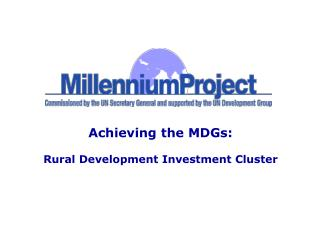 Achieving the MDGs: Rural Development Investment Cluster