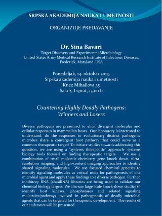 SRPSKA AKADEMIJA NAUKA I UMETNOSTI ORGANIZUJE PREDAVANJE Dr. Sina Bavari