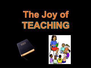 The Joy of TEACHING