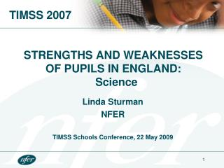 STRENGTHS AND WEAKNESSES OF PUPILS IN ENGLAND:   Science