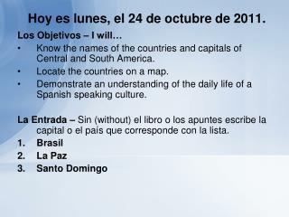 Hoy es lunes, el 24 de octubre de 2011.