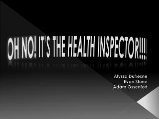 Oh No!  It's the  Health Inspector !!!!
