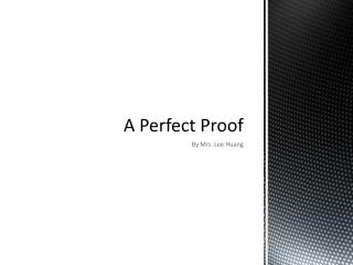 A Perfect Proof