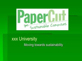 xxx University 	     Moving towards sustainability