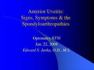 Anterior Uveitis: Signs, Symptoms & the Spondyloarthropathies