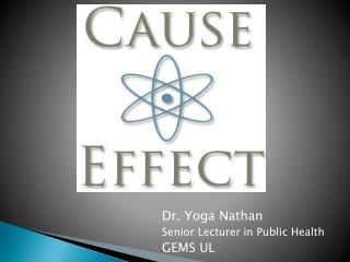 Dr. Yoga Nathan Senior Lecturer in Public Health GEMS UL