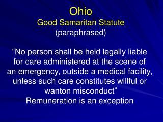 "Ohio Good Samaritan Statute (paraphrased) ""No person shall be held legally liable"