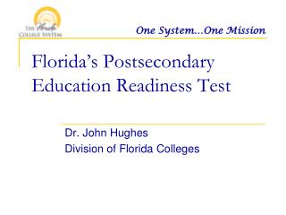 Florida s Postsecondary Education Readiness Test