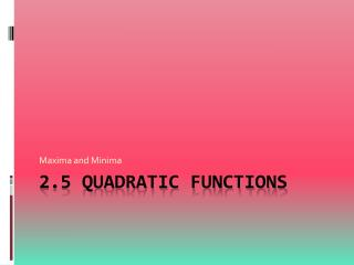 2.5 Quadratic Functions