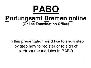 PABO P rüfungs a mt  B remen  o nline (Online Examination Office)