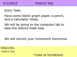 6/2/2010  District Test