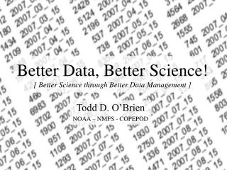 Better Data, Better Science! [ Better Science through Better Data Management ]