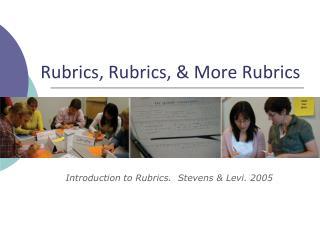 Rubrics, Rubrics, & More Rubrics