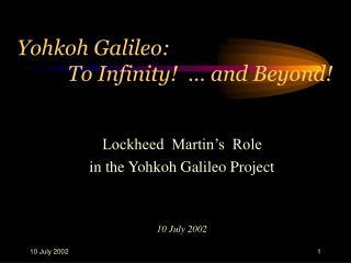 Yohkoh Galileo:                                        To Infinity!  … and Beyond!