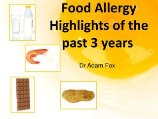 Food Allergy Highlights of the          past 3 years
