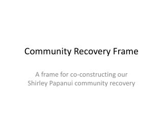 Community Recovery Frame
