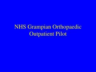 NHS Grampian Orthopaedic Outpatient Pilot