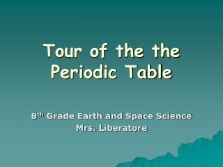 Tour of the the Periodic Table