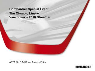 Bombardier Special Event  The Olympic Line  – Vancouver's 2010 Streetcar