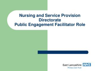 Nursing and Service Provision Directorate  Public Engagement Facilitator Role