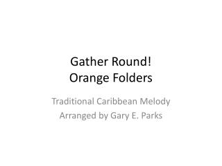 Gather Round! Orange Folders